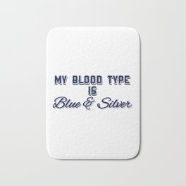 My Blood Type Is Blue And Silver Bath Mat