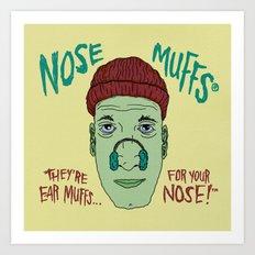 NOSE MUFFS Art Print