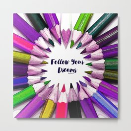 Follow Your Dreams Teen Collection by Bagaceous Metal Print