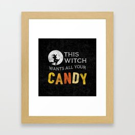 This Witch Wants All Your Candy Framed Art Print