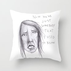 Now You're Just Some Body Throw Pillow