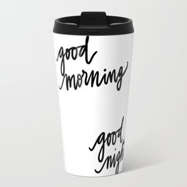Good Morning | Good Night  Travel Mug