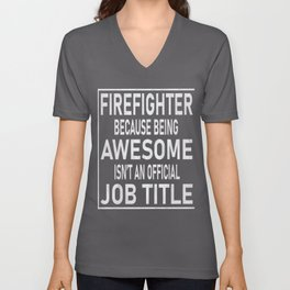 Firefighter Gifts - Awesome Isn't An Official Job Title design Unisex V-Neck