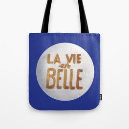 Life is Beautiful / La vie est Belle Tote Bag