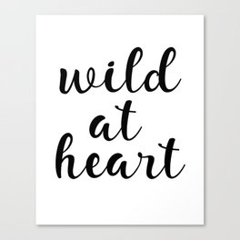 Wild At Heart, Printable Wall Art, Inspirational Quote, Motivational Quote, Modern Art, Gift Idea Canvas Print