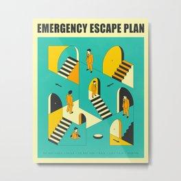 EMERGENCY ESCAPE PLAN 1 Metal Print
