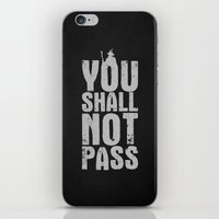 aragorn iPhone & iPod Skins featuring You shall not pass  by Nxolab