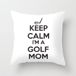 Keep Clam I'M A Golf Mom Throw Pillow