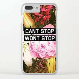CANT STOP WONT STOP Clear iPhone Case