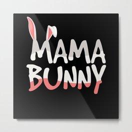 Mama Bunny Animal Lover Pet Owner Bunny Metal Print
