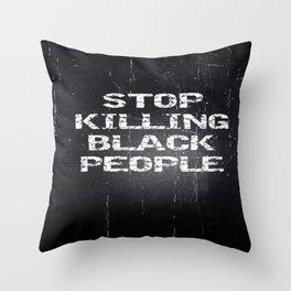Stop Killing Black People Throw Pillow