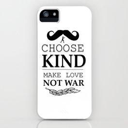 shirt choose kind, make LOVE NO WAR iPhone Case