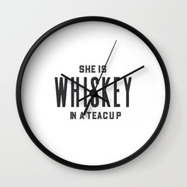 She Is Whiskey In A Teacup, Whiskey Quote, Whiskey Art,Bar Decor,Funny Print,Home Bar Decor,Drink Si Wall Clock