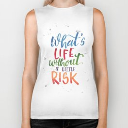 What's Life Without a Little Risk Biker Tank