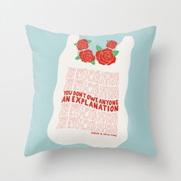 You Don't Owe Anyone Throw Pillow