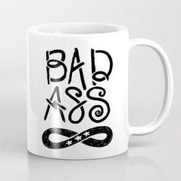 Be Badass to Infinity Coffee Mug