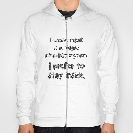 I prefer to stay inside Hoody