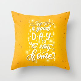It's a good day to stay home Throw Pillow