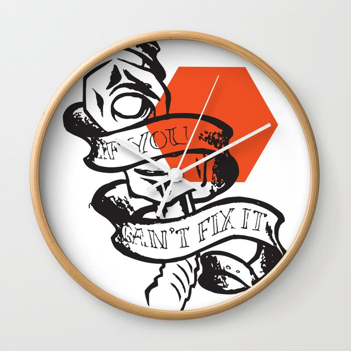 If you can't fix it Wall Clock