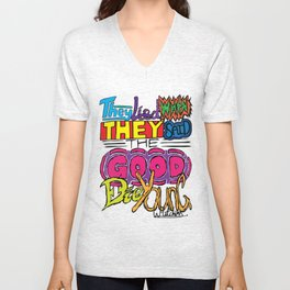 They Lied When They Said The Good Die Young Unisex V-Neck