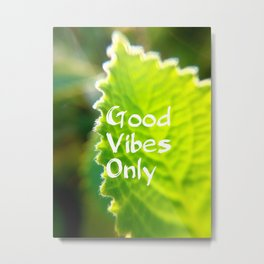 Mexicant Mint - Good Vibes Only Metal Print