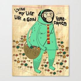 Good Homosapien  Canvas Print