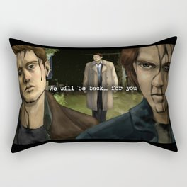 We will be back... for you - Supernatural Rectangular Pillow