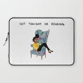 Not Tonight, I'm Reading Laptop Sleeve