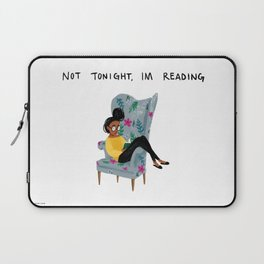 Not Tonight, I'm Reading Laptop Sleeve