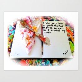 Motivational Quotes: Acrylic Alchemy Art Journal-My World Art Print