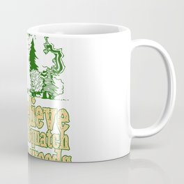 I Do Believe There's A Squatch In These Woods Coffee Mug