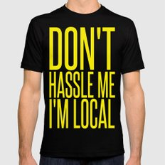 Don't Hassle Me I'm Local  |  Bill Murray LARGE Mens Fitted Tee Black