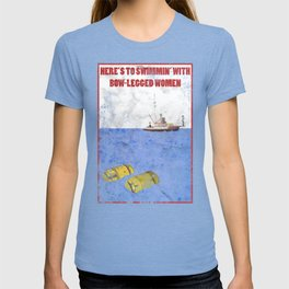 JAWS - Here's to swimmin' with bow-legged women T-shirt