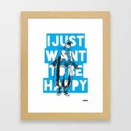 I Just Want To Be Happy Framed Art Print