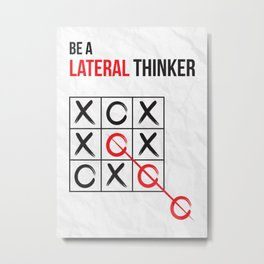 Be a Lateral Thinker Metal Print