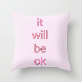 It Will Be Ok Typography Print Throw Pillow