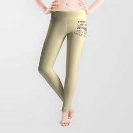 There's Too Much Caffeine In Your Bloodstream Leggings