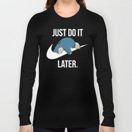 Just Do It Later T-Shirt Long Sleeve T-shirt