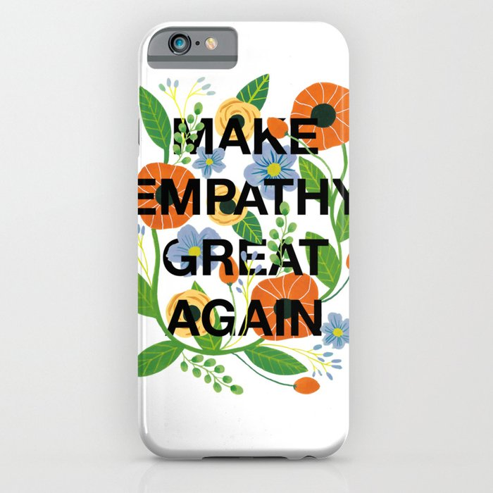 make empathy great again iphone case