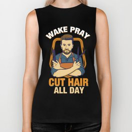 Wake Pray Cut Hair All Day - Funny Barber and Hairdresser Gifts Biker Tank