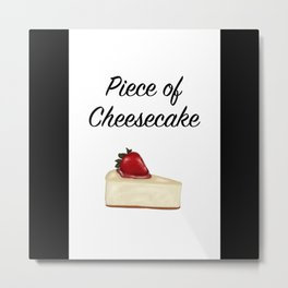 Piece of Cheesecake Metal Print