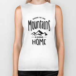 Going To The Mountains is Going Home - Adventure Gifts Biker Tank