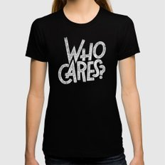 WHO CARES? Womens Fitted Tee LARGE Black