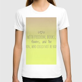 Who could not be happy? T-shirt