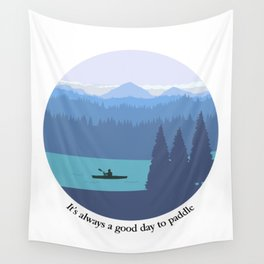It's always a good day to paddle Wall Tapestry