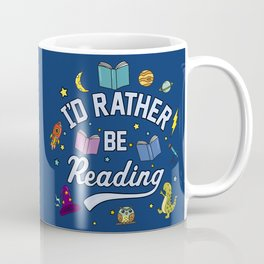 I'd Rather Be Reading Science And Magic Edition Coffee Mug