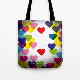 I feel your whisper across the crowd. Tote Bag