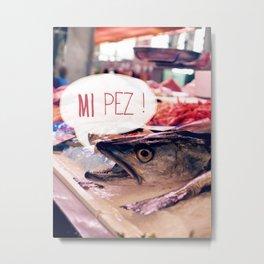 · Mi Pez · Metal Print