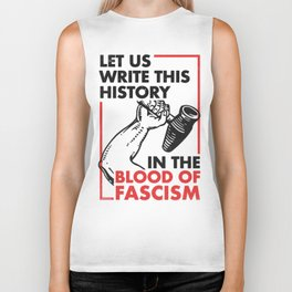 Let Us Write This History in the Blood of Fascism Biker Tank