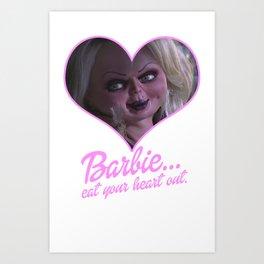 BARBIE...EAT YOUR HEAT OUT. LOVE, TIFF Art Print